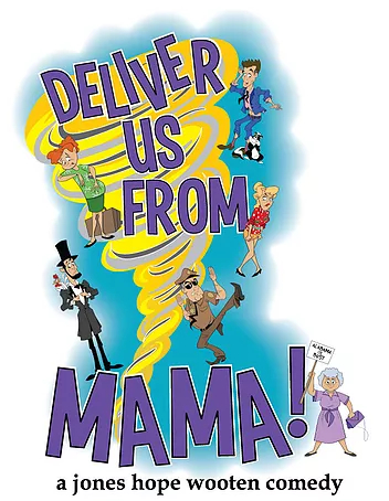Deliver us from Mama!   Mar 19 – April 3