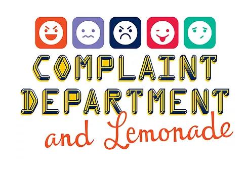 Complaint Department & Lemonade   April 16 – 18