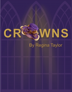 CROWNS a Musical | February 4 – 20